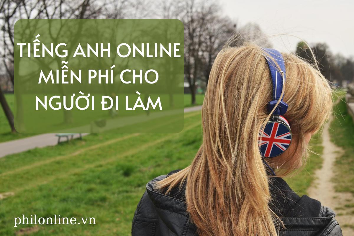 Tiếng Anh online miễn phí cho người đi làm